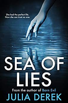 Sea of Lies: A psychological thriller that will keep you guessing by [Julia Derek]