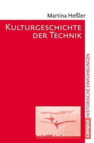 Kulturgeschichte der Technik (Historische Einführungen 13)
