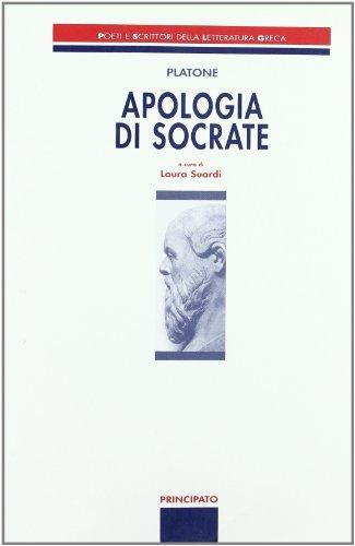 Apologia di Socrate. Poeti e scrittori della letteratura greca. Per le Scuole superiori