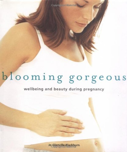Blooming Gorgeous: Wellbeing and Beauty During Pregnancy