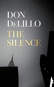 The Silence by [Don DeLillo]