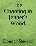 The Chanting in Jenner's Wood