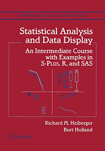 Statistical Analysis and Data Display: An Intermediate Course with Examples in S-Plus, R, and SAS (Springer Texts in Sta
