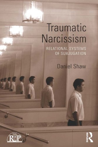 Traumatic Narcissism: Relational Systems of Subjugation (Relational Perspectives Book Series 58) (English Edition)