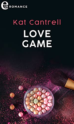Love game (eLit) (Love and Lipstick Vol. 4) di [Kat Cantrell]