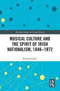 Musical Culture and the Spirit of Irish Nationalism, 1848-1972