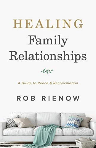 Compare Textbook Prices for Healing Family Relationships 6/0 Edition ISBN 9780764235306 by Rienow, Rob