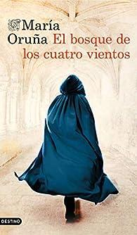 El bosque de los cuatro vientos par María Oruña