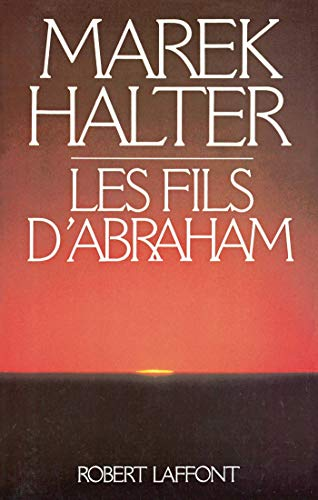 Les Fils d'Abraham (Hors collection) PDF Books