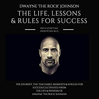 Dwayne 'The Rock' Johnson: The Life, Lessons & Rules for Success cover art