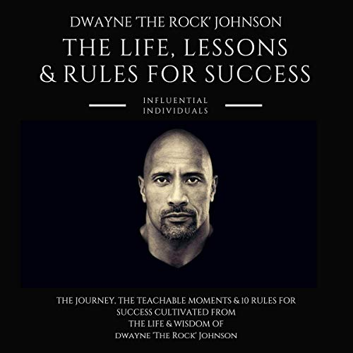 Dwayne 'The Rock' Johnson: The Life, Lessons & Rules for Success audiobook cover art