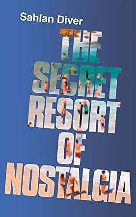 The Secret Resort Of Nostalgia