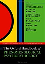 The Oxford Handbook of Phenomenological Psychopathology (International Perspectives in Philosophy and Psychiatry)