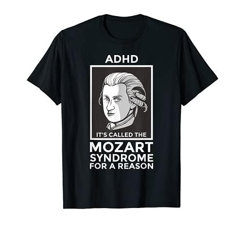 Divertido 'Se llama el síndrome de Mozart' - adhd consciencia Camiseta