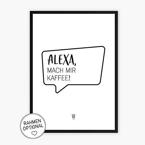 Wunderpixel® Kunstdruck Alexa, mach mir Kaffee! Auf wunderbarem Hahnemühle Papier DIN A4 | ohne Rahmen- schwarz-weißer FineArt-Print Poster Wand-Dekoration im Büro/Wohnung/Geschenk-Idee Geburtstag
