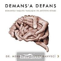 Demans'a Defans; Demansli Yasliya Yaklasim ve Aktivite Kitabi