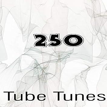 Tube Tunes, Vol.250