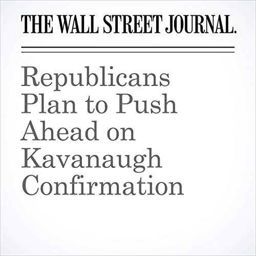 Republicans Plan to Push Ahead on Kavanaugh Confirmation copertina
