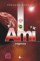 Ami regresa / Ami Returns