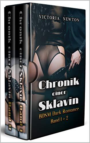 Chronik einer Sklavin Band 1+2: BDSM Dark Romance