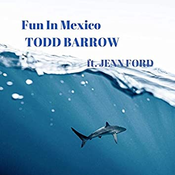 Fun in Mexico