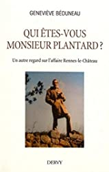 Qui êtes-vous monsieur Plantard ? de Genevieve Beduneau