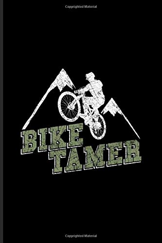 Bike Tamer: Biking And Cycling Journal | Notebook | Workbook For Cyclists, Fitness, Mountain Bike Trails, Street Race, Downhill & Wheelies Fans - 6x9 - 100 Graph Paper Pages