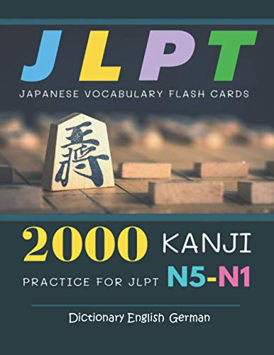 2000 Kanji Japanese Vocabulary Flash Cards Practice for JLPT N5-N1 Dictionary English German: Japanese books for learning full vocab flashcards. ... N5, N4, N3, N2 and N1 (Japanese Made Easy)