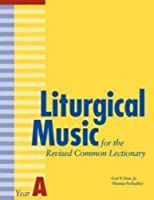 Liturgical Music for the Revised Common Lectionary Year A by Thomas Pavlechko Carl P. Daw(2007-07-01)