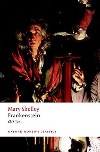 Frankenstein: or `The Modern Prometheus': The 1818 Text