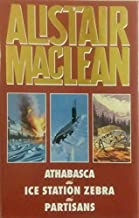 'ALISTAIR MACLEAN OMNIBUS: ATHABASCA, ICE STATION ZEBRA AND PARTISANS'