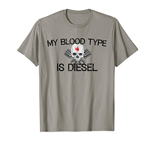 My Blood Type is Diesel, Diesel Engine Fuel T Shirt