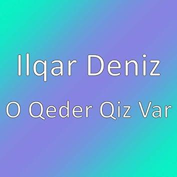 O Qeder Qiz Var