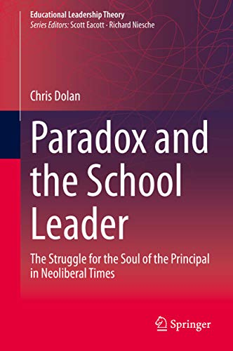 Paradox and the School Leader: The Struggle for the Soul of the ...