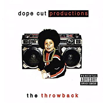 Dope Cut Productions Presents: The Throwback