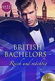 British Bachelors - Reich und mächtig (eBundle)