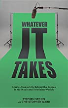 Whatever It Takes: Stories from a Life Behind the Scenes in the Music and Television Worlds