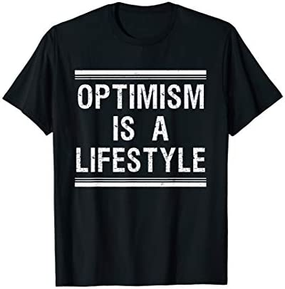 Optimism Is A Lifestyle Inspirational Optimist T Shirt product image