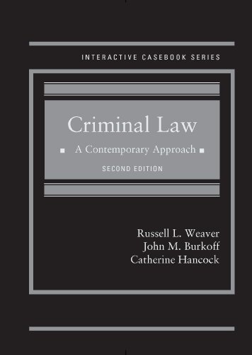 Criminal Law: A Contemporary Approach, 2d (Interactive Casebook Series)
