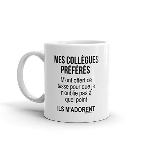 Tasse collegue de travail, collègue laissant cadeau, nouveau job présente, tasse à café, tasse à thé, mes collègues préférés: m'ont offert ce tasse pour que je n'oublie pas à quel point, ils m'adorent