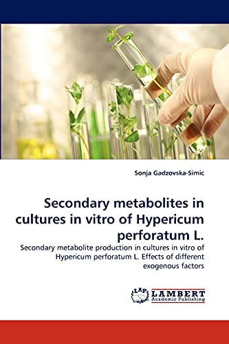 Secondary metabolites in cultures in vitro of Hypericum perforatum L.: Secondary metabolite production in cultures in vitro of Hypericum perforatum L. Effects of different exogenous factors