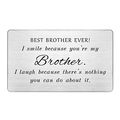 Best Brother Ever, Engraved Wallet Card Insert, Funny Gifts for Brother, I Smile Because You're My Brother, Brother Gifts Cards from Sister, Brother Birthday Card