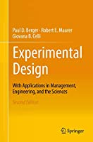 Experimental Design: With Application in Management, Engineering, and the Sciences.