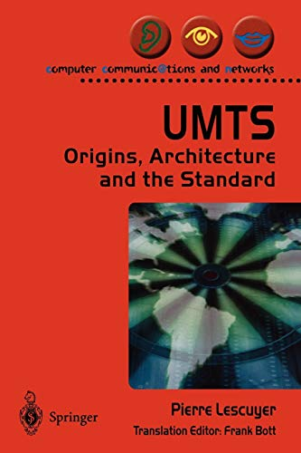 ""\""""Umts: Origins, Architecture and the Standard"""": Its Origins, Architecture and the Standard (Computer Communications and Networks)""333|500|?|en|2|b9b0ab5256e8cc1065a4cc814b3c4712|False|UNLIKELY|0.3981321454048157
