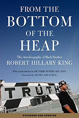 From the Bottom of the Heap: The Autobiography of Black Panther Robert Hillary King (English Edition)