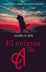 Trilogía Los hermanos Vólkov : El enigma de A par María R. Box