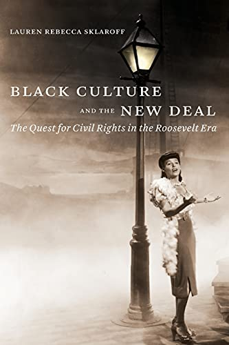 Black Culture and the New Deal: The Quest for Civil Rights in the Roosevelt Era