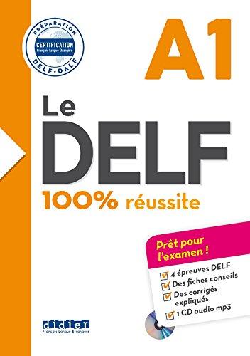 Le DELF A1 100% reussite +CD [Lingua francese]: Livre A1 & CD MP3