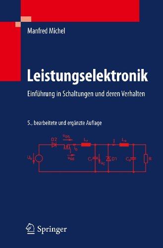 Leistungselektronik: Einführung in Schaltungen und deren Verhalten