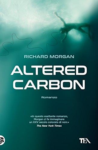 Altered Carbon (Vol. 1) (I grandi della TEA)